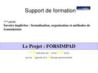 Support de formation  1ere partie Savoirs implicites : formalisation, organisation et m thodes de transmission