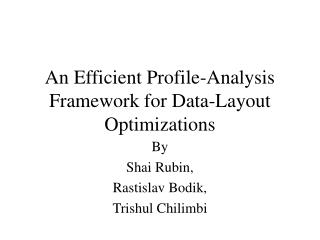 An Efficient Profile-Analysis Framework for Data-Layout Optimizations