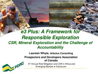 E3 Plus: A Framework for Responsible Exploration CSR, Mineral Exploration and the Challenge of Accountability