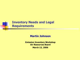 Inventory Needs and Legal Requirements
