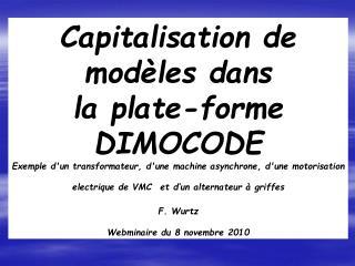 Capitalisation de  mod les dans  la plate-forme  DIMOCODE Exemple dun transformateur, dune machine asynchrone, dune moto
