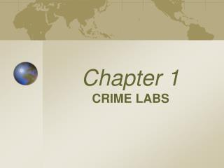 Chapter 1 CRIME LABS
