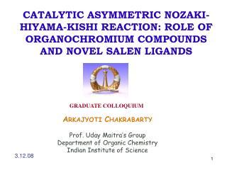 CATALYTIC ASYMMETRIC NOZAKI-HIYAMA-KISHI REACTION: ROLE OF ORGANOCHROMIUM COMPOUNDS AND NOVEL SALEN LIGANDS