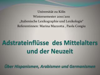 Adstrateinfl sse  des Mittelalters und der Neuzeit   ber Hispanismen, Arabismen und Germanismen