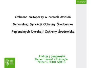Andrzej Langowski Departament Obszar w Natura 2000 GDOS
