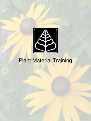 Plant Material Training