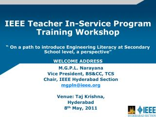 IEEE Teacher In-Service Program Training Workshop    On a path to introduce Engineering Literacy at Secondary School lev