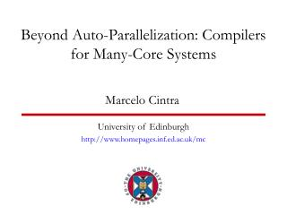 Beyond Auto-Parallelization: Compilers for Many-Core Systems