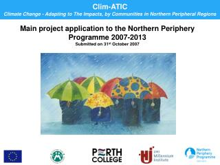 Clim-ATIC Climate Change - Adapting to The Impacts, by Communities in Northern Peripheral Regions