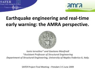 Earthquake engineering and real-time early warning: the AMRA perspective.
