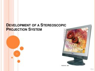 Development of a Stereoscopic  Projection System