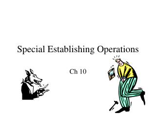 Special Establishing Operations