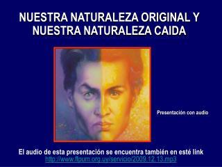 NUESTRA NATURALEZA ORIGINAL Y NUESTRA NATURALEZA CAIDA