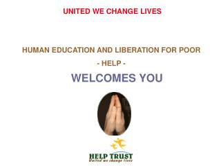 HUMAN EDUCATION AND LIBERATION FOR POOR  - HELP -