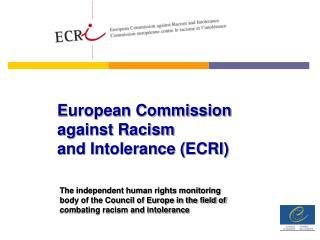 European Commission against Racism and Intolerance ECRI
