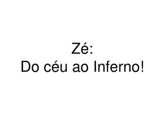 Z : Do c u ao Inferno