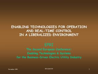 ENABLING TECHNOLOGIES FOR OPERATION AND REAL-TIME CONTROL IN A LIBERALIZED ENVIRONMENT