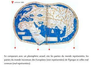 En comparant avec un planisph re actuel, cite les parties du monde repr sent es, les parties du monde inconnues des Euro
