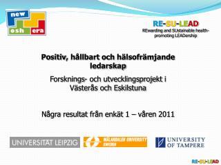 Positiv, h llbart och h lsofr mjande ledarskap Forsknings- och utvecklingsprojekt i V ster s och Eskilstuna  N gra resul