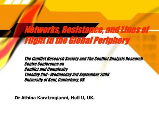 Networks, Resistance, and Lines of Flight in the Global Periphery    The Conflict Research Society and The Conflict Anal