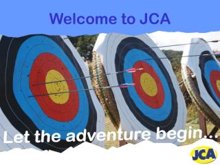 Welcome to JCA Let the adventure begin...
