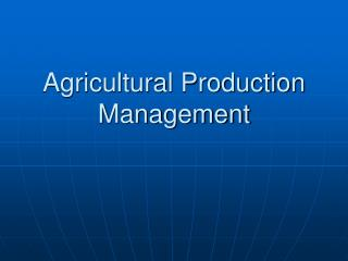 Agricultural Production Management