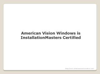American Vision Windows is InstallationMasters Certified
