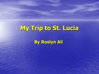 My Trip to St. Lucia