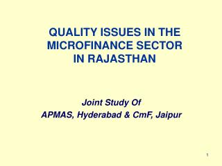 QUALITY ISSUES IN THE MICROFINANCE SECTOR  IN RAJASTHAN
