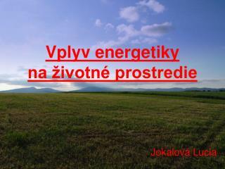 Vplyv energetiky  na  ivotn  prostredie