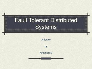 Fault Tolerant Distributed Systems