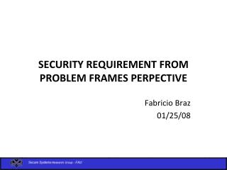 SECURITY REQUIREMENT FROM PROBLEM FRAMES PERPECTIVE