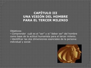 CAP TULO III UNA VISI N DEL HOMBRE  PARA EL TERCER MILENIO