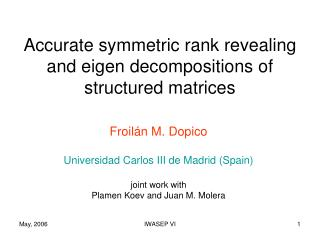 Accurate symmetric rank revealing and eigen decompositions of structured matrices