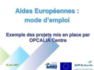 Aides Europ ennes :  mode d emploi