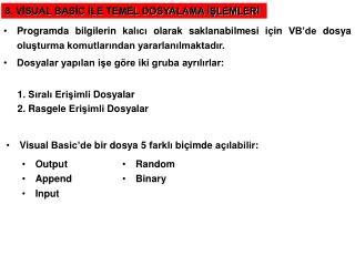8. VISUAL BASIC ILE TEMEL DOSYALAMA ISLEMLERI