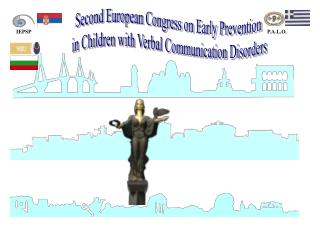 Second European Congress on Early Prevention  in Children with Verbal Communication Disorders
