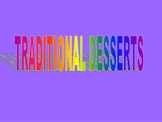 TRADITIONAL DESSERTS