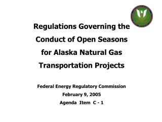 Regulations Governing the Conduct of Open Seasons  for Alaska Natural Gas  Transportation Projects  Federal Energy Regul