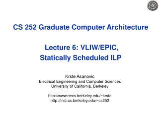 CS 252 Graduate Computer Architecture   Lecture 6: VLIW