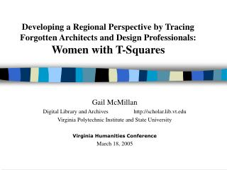 Developing a Regional Perspective by Tracing Forgotten Architects and Design Professionals: Women with T-Squares