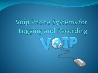 Voip Phone Systems for Logging and Recording