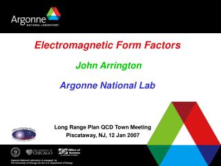 Electromagnetic Form Factors    John Arrington  Argonne National Lab