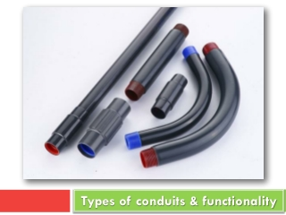 The Different Types of Conduits