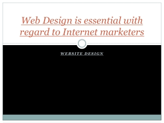 Web Design is essential with regard to Internet marketers