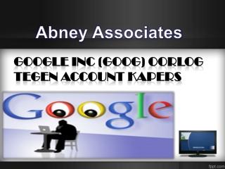 Google Inc (GOOG) oorlog tegen Account kapers