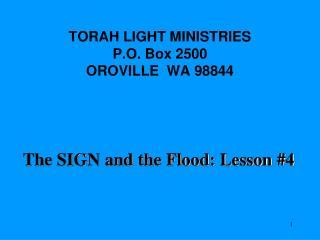 TORAH LIGHT MINISTRIES P.O. Box 2500 OROVILLE  WA 98844