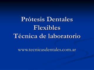 Pr tesis Dentales Flexibles T cnica de laboratorio