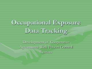 Occupational Exposure Data Tracking