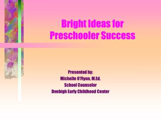 Bright Ideas for  Preschooler Success